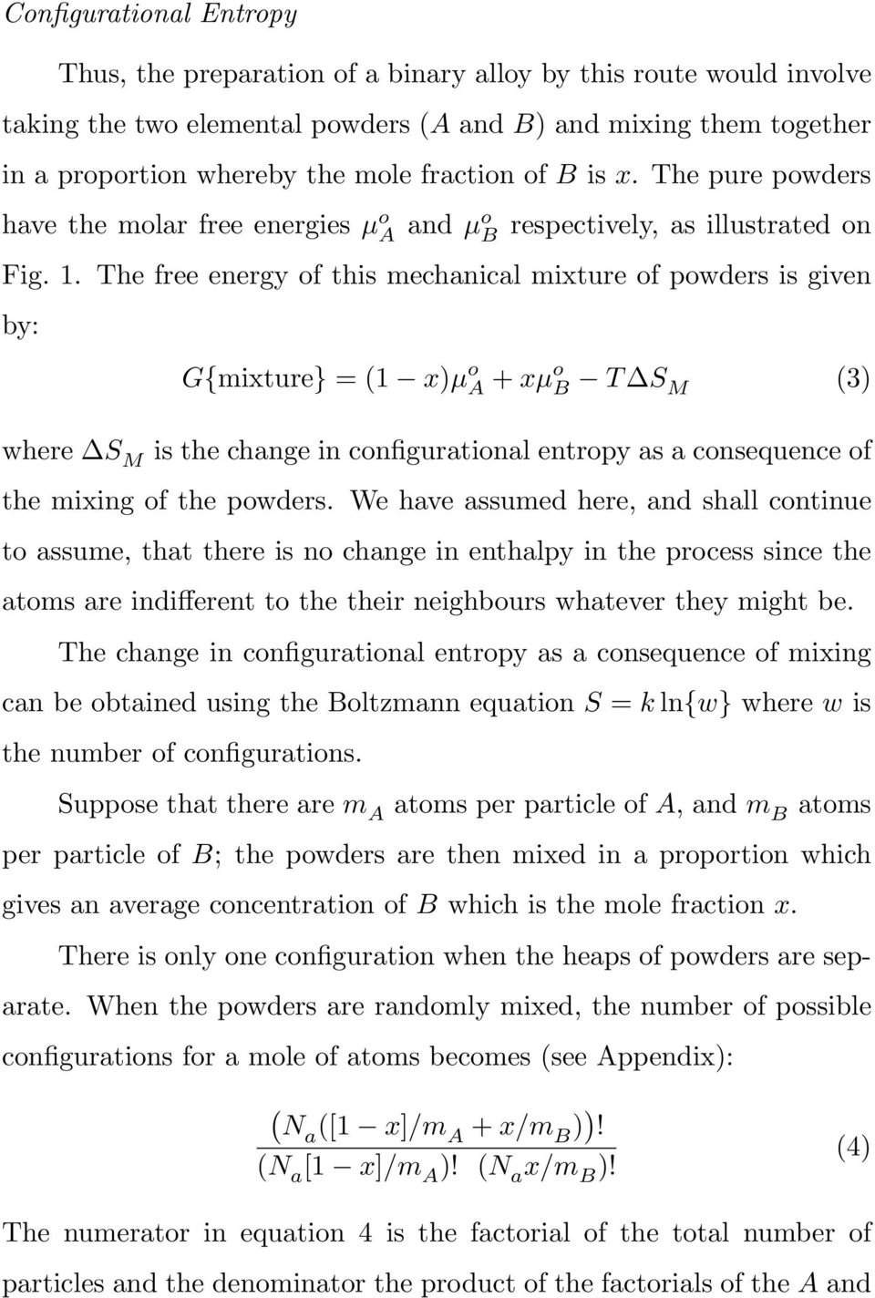 The free energy of this mechanical mixture of powders is given by: G{mixture} = (1 x)µ o A + xµo B T S M (3) where S M is the change in configurational entropy as a consequence of the mixing of the