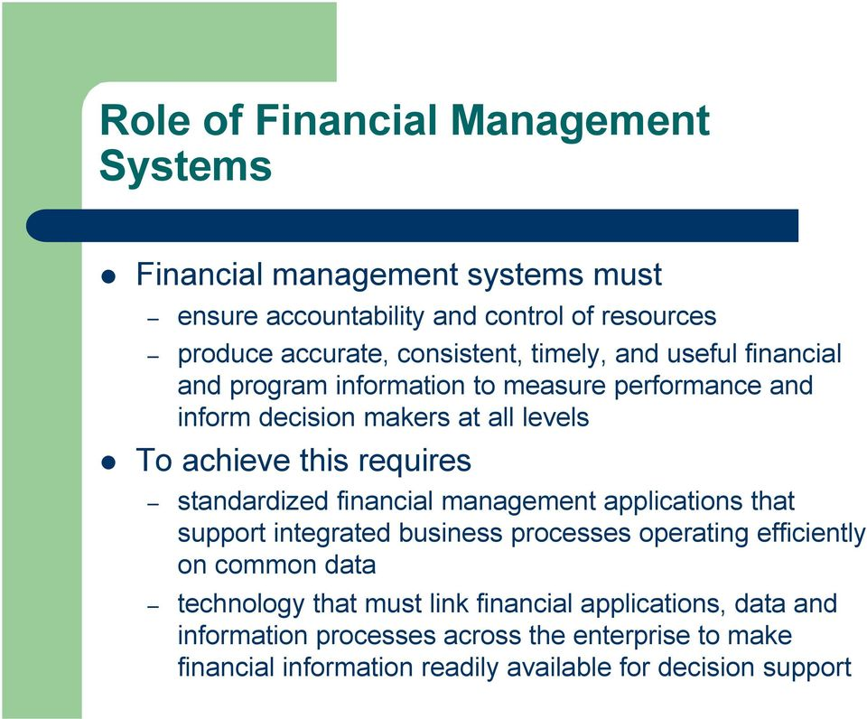 requires standardized financial management applications that support integrated business processes operating efficiently on common data technology
