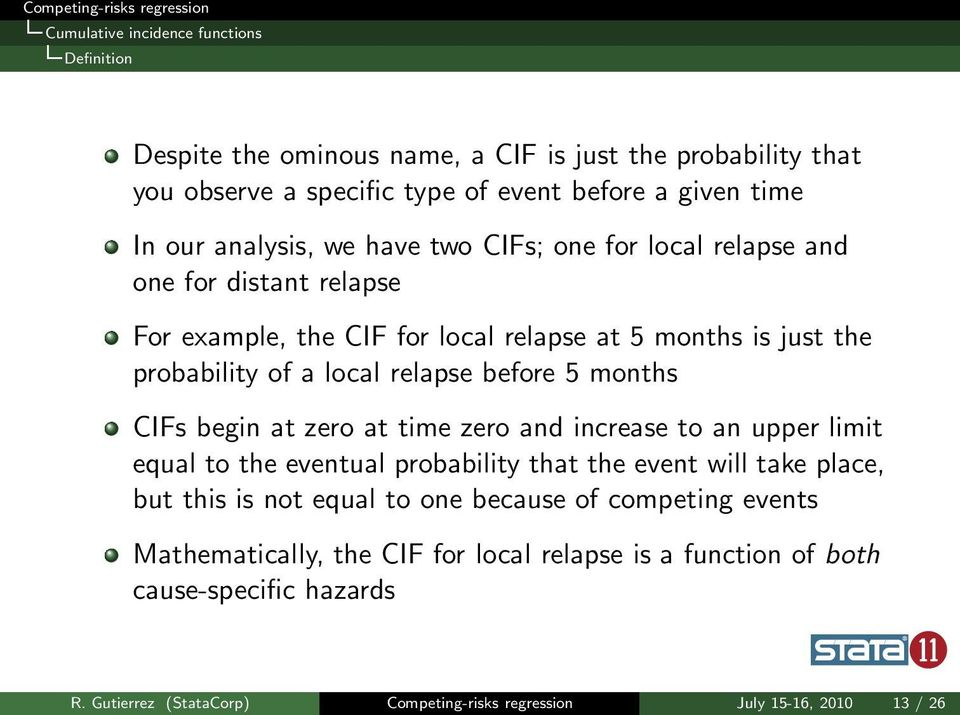 before 5 months CIFs begin at zero at time zero and increase to an upper limit equal to the eventual probability that the event will take place, but this is not equal to one
