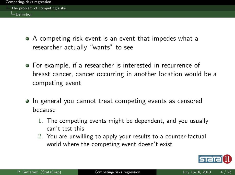 competing events as censored because 1. The competing events might be dependent, and you usually can t test this 2.