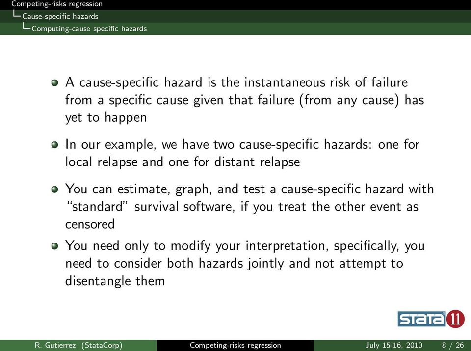 graph, and test a cause-specific hazard with standard survival software, if you treat the other event as censored You need only to modify your interpretation,