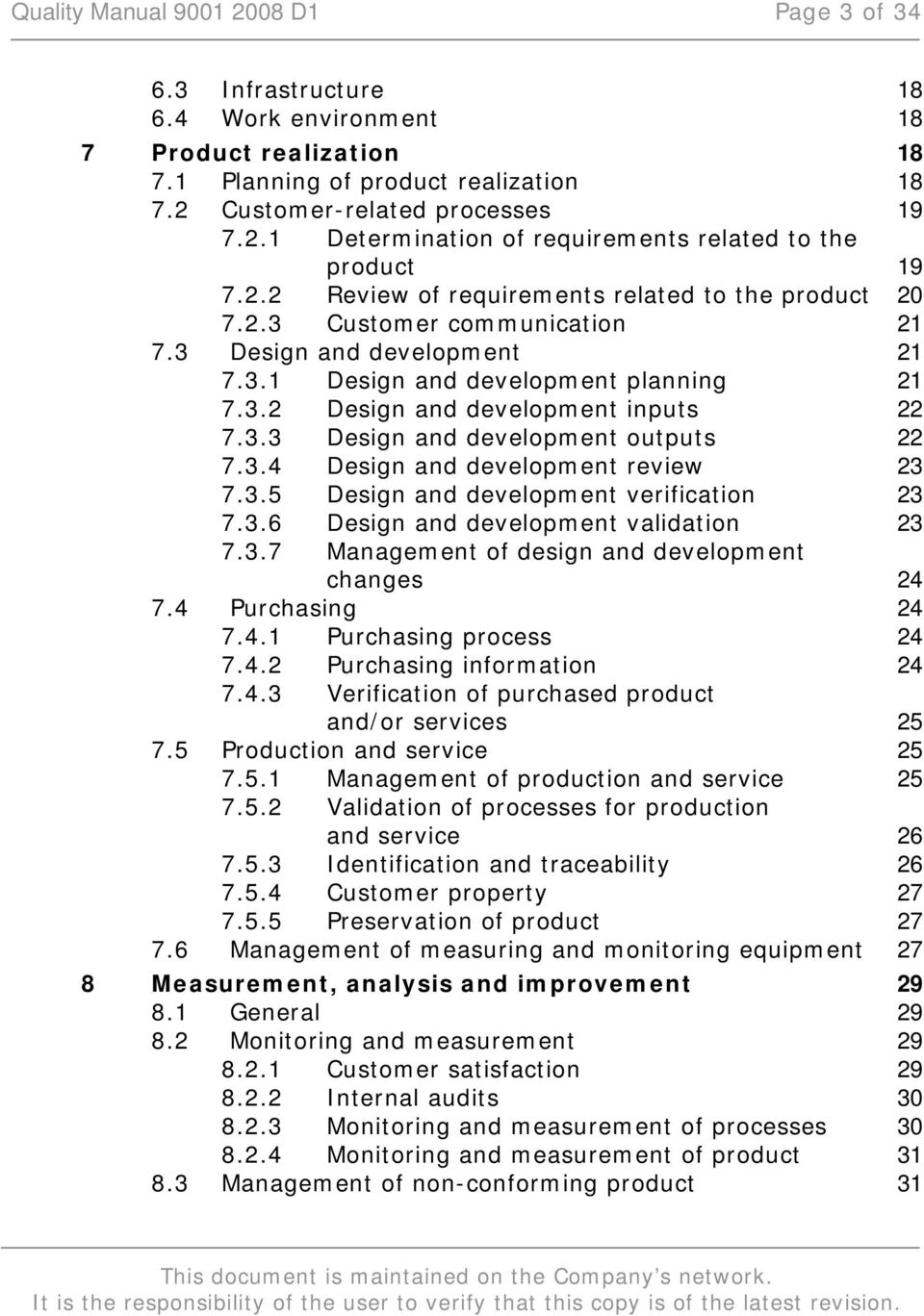 3.4 Design and development review 23 7.3.5 Design and development verification 23 7.3.6 Design and development validation 23 7.3.7 Management of design and development changes 24 7.4 Purchasing 24 7.