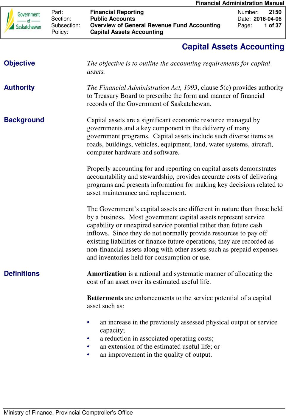 Capital assets are a significant economic resource managed by governments and a key component in the delivery of many government programs.
