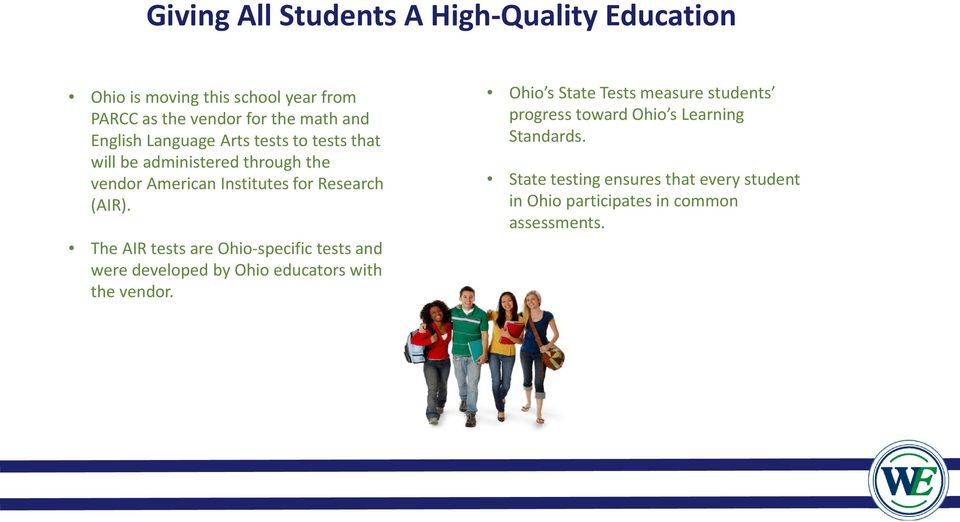 The AIR tests are Ohio-specific tests and were developed by Ohio educators with the vendor.