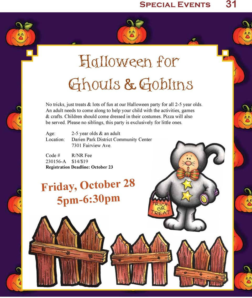 Children should come dressed in their costumes. Pizza will also be served.