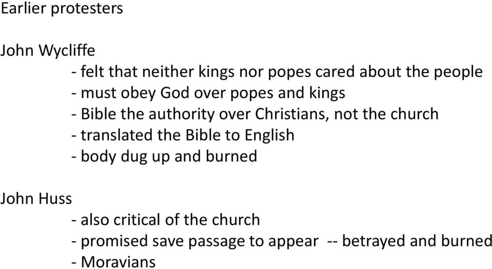 the church - translated the Bible to English - body dug up and burned John Huss - also