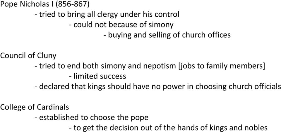 family members] - limited success - declared that kings should have no power in choosing church officials