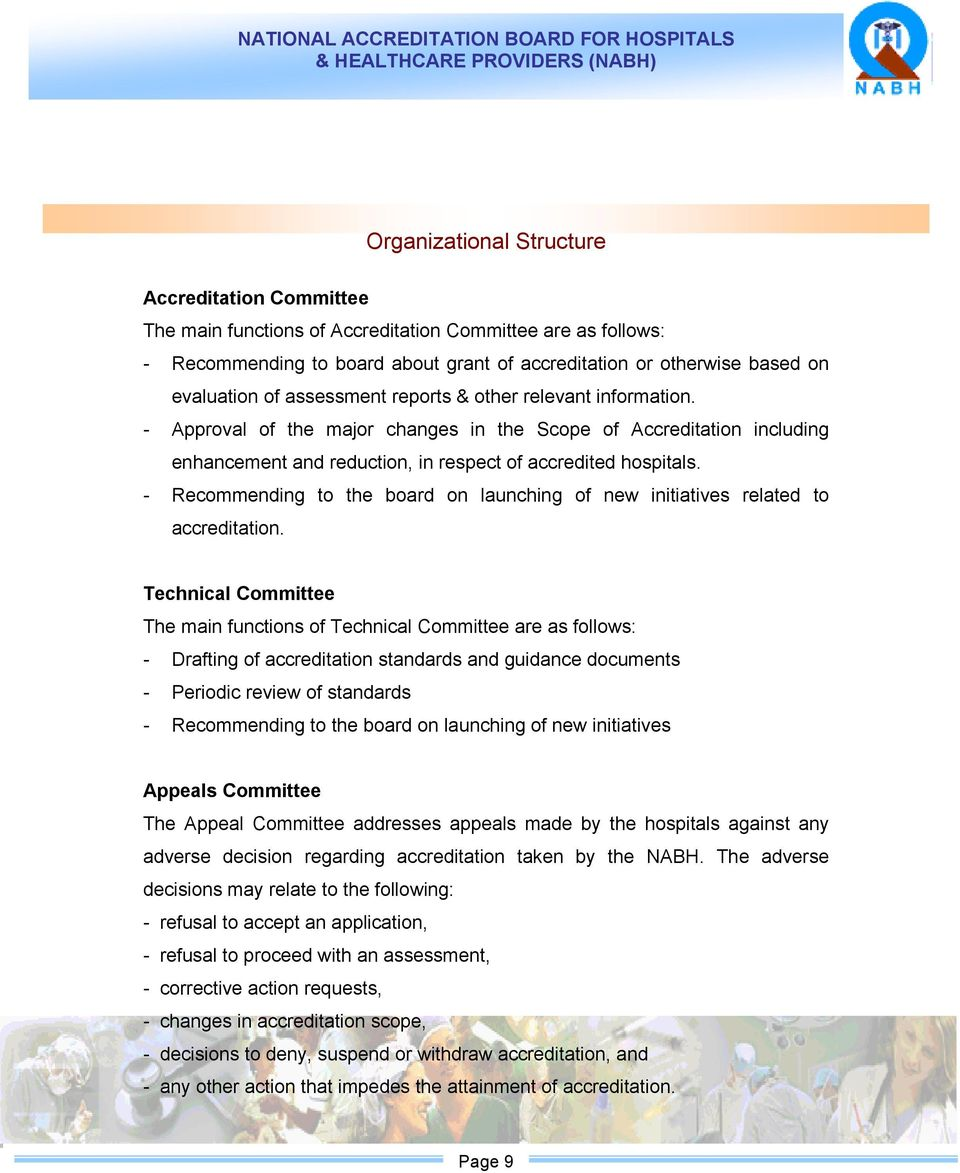 - Recommending to the board on launching of new initiatives related to accreditation.
