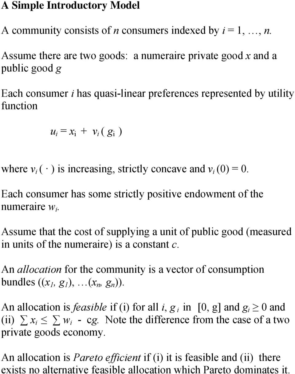 increasing, strictly concave and v i (0) = 0. Each consumer has some strictly positive endowment of the numeraire w i.