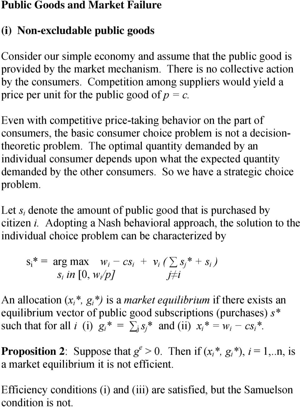 Even with competitive price-taking behavior on the part of consumers, the basic consumer choice problem is not a decisiontheoretic problem.