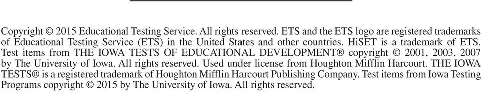 HiSET is a trademark of ETS. Test items from THE IOWA TESTS OF EDUCATIONAL DEVELOPMENT copyright 2001, 2003, 2007 by The University of Iowa.
