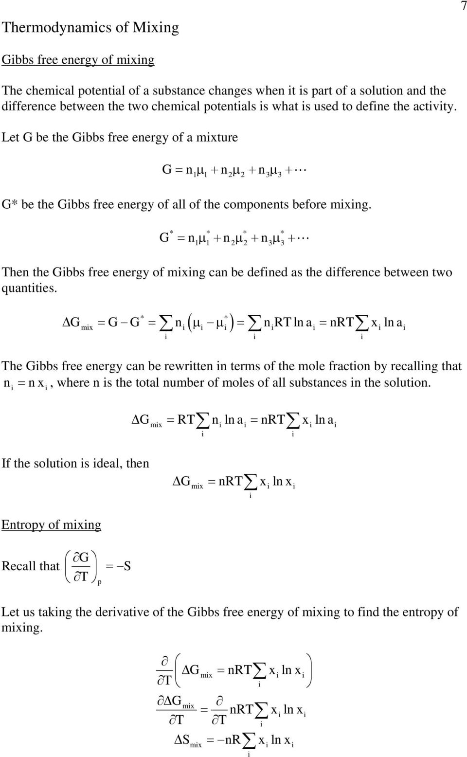 G = n + n + n + 3 3 hen the Gbbs free energy of mxng can be defned as the dfference between two quanttes.