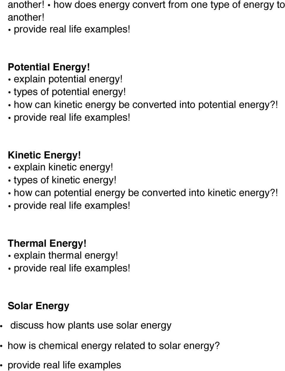 explain kinetic energy! types of kinetic energy! how can potential energy be converted into kinetic energy?! provide real life examples!