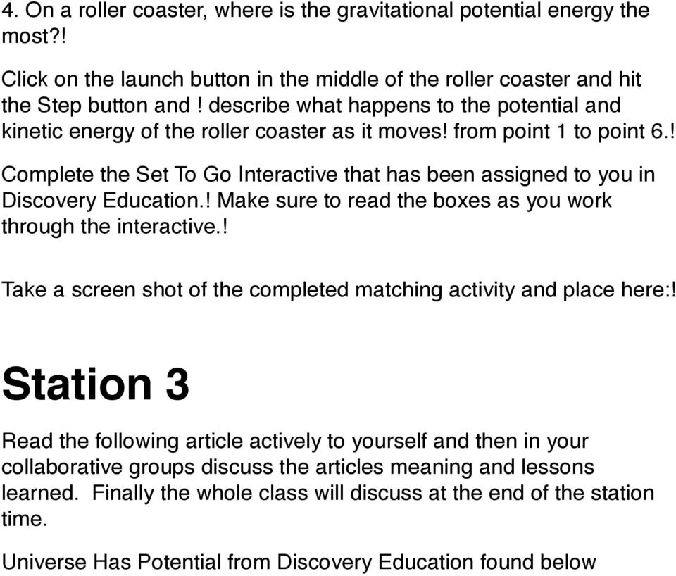 ! Complete the Set To Go Interactive that has been assigned to you in Discovery Education.! Make sure to read the boxes as you work through the interactive.