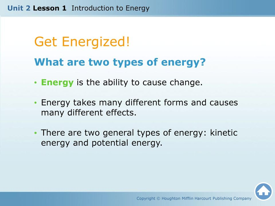 Energy takes many different forms and causes many