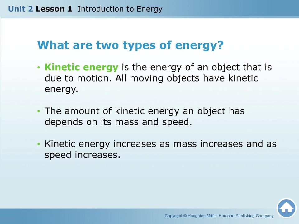 All moving objects have kinetic energy.
