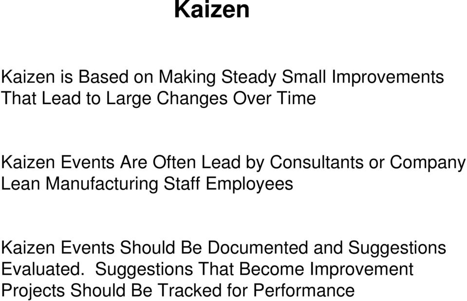 Manufacturing Staff Employees Kaizen Events Should Be Documented and Suggestions