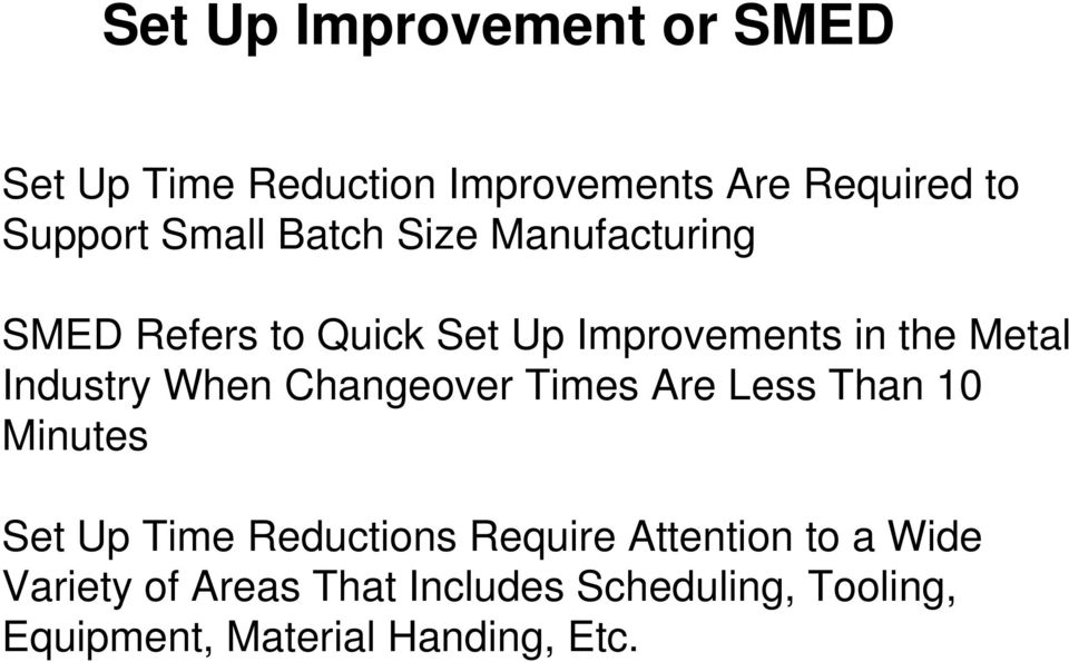 Industry When Changeover Times Are Less Than 10 Minutes Set Up Time Reductions Require