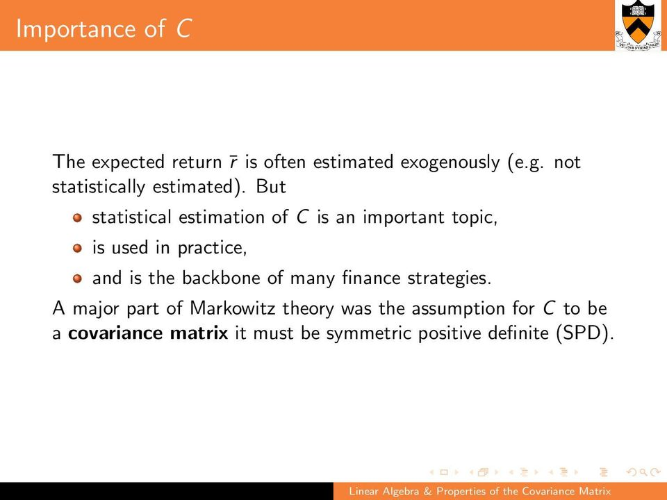 But statistical estimation of C is an important topic, is used in practice, and is the