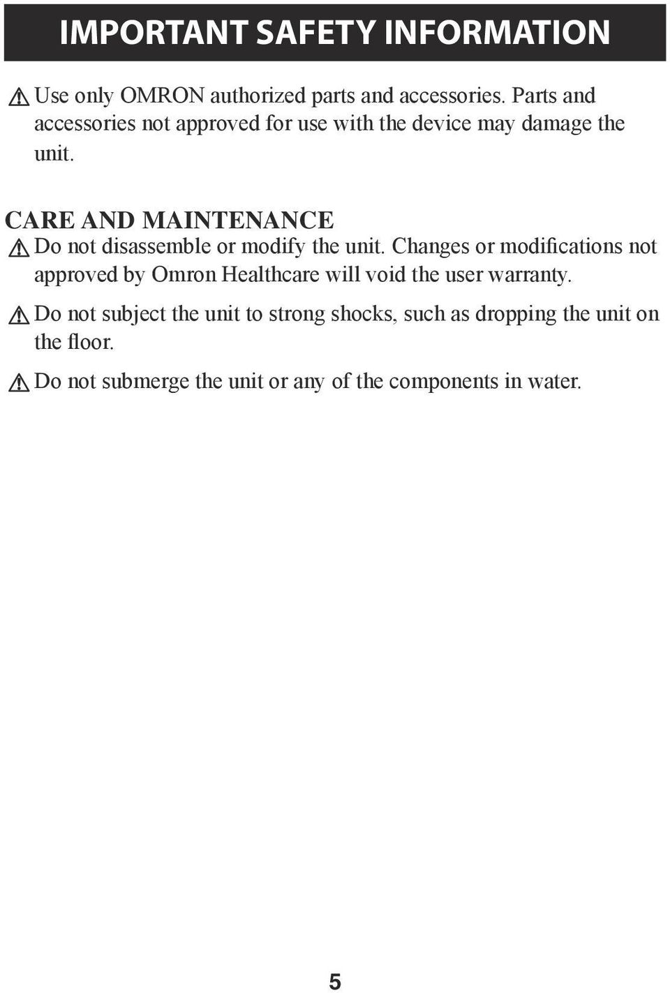 Care and Maintenance Do not disassemble or modify the unit.