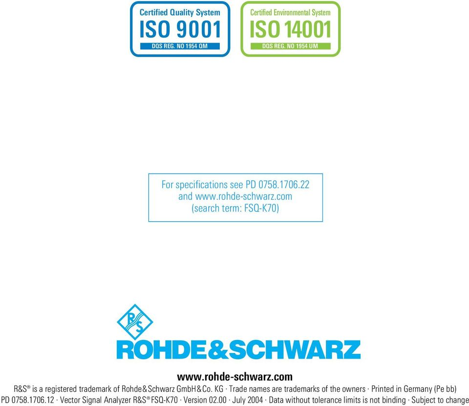 com (search term: FSQ-K70) www.rohde-schwarz.com R&S is a registered trademark of Rohde&Schwarz GmbH&Co.