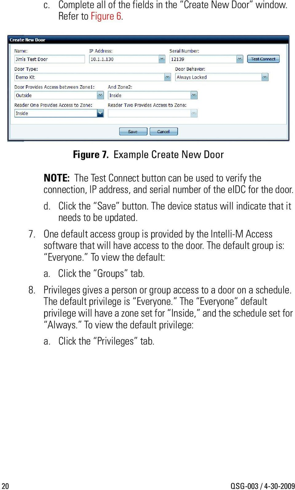 The device status will indicate that it needs to be updated. 7. One default access group is provided by the Intelli-M Access software that will have access to the door.