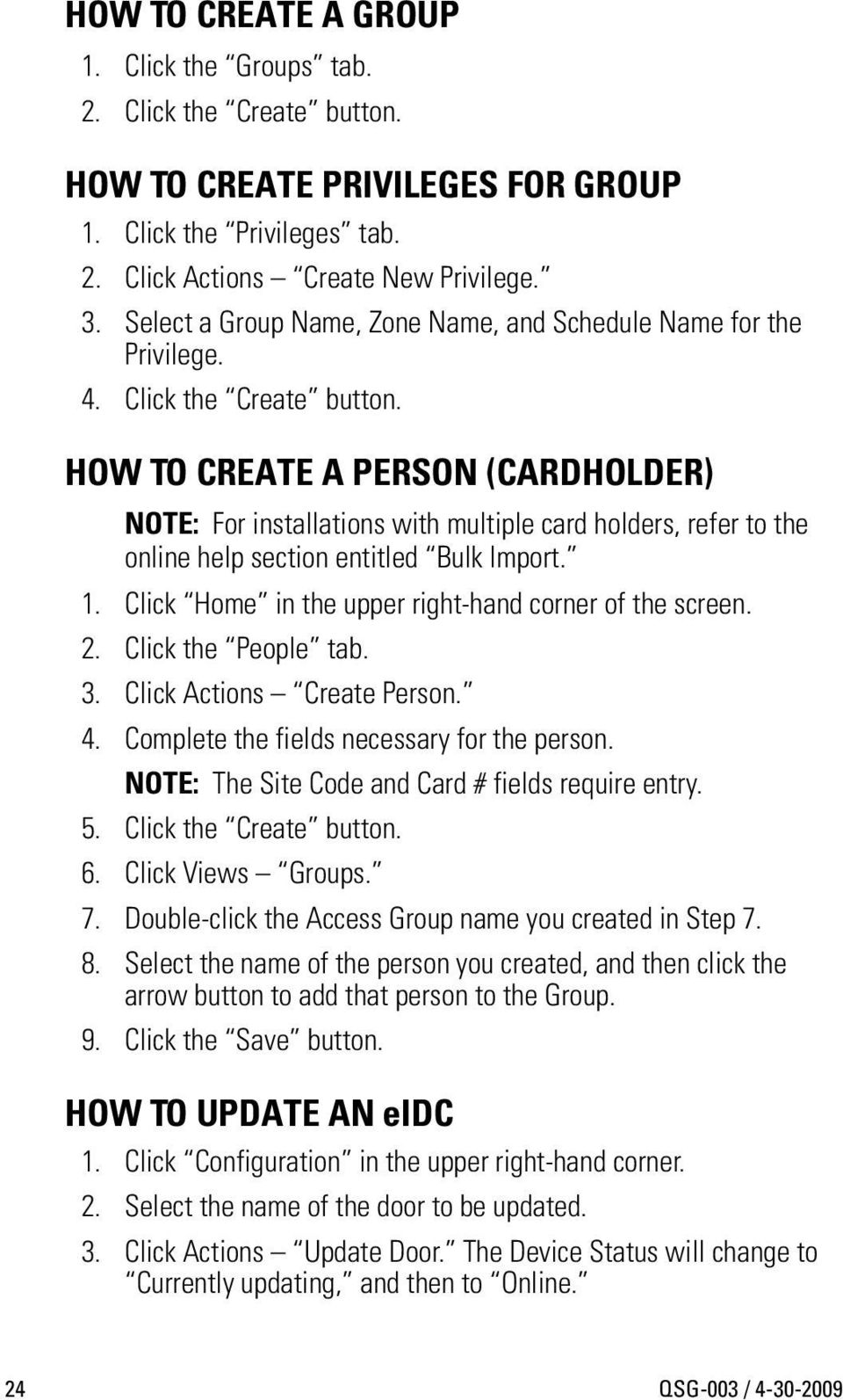 HOW TO CREATE A PERSON (CARDHOLDER) NOTE: For installations with multiple card holders, refer to the online help section entitled Bulk Import. 1.