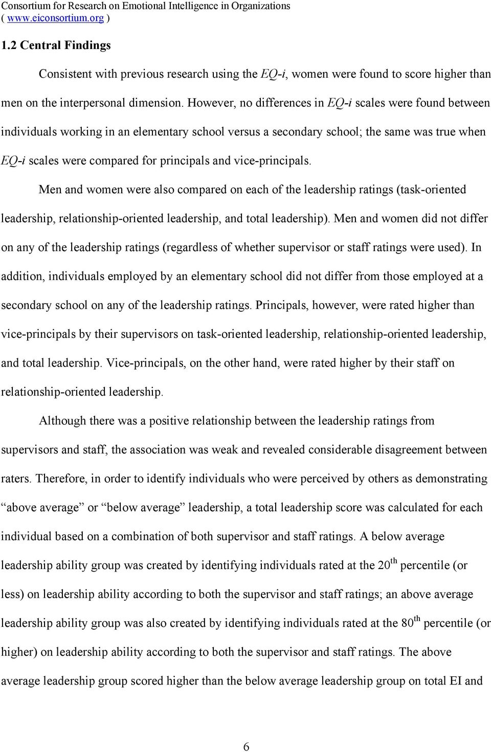 vice-principals. Men and women were also compared on each of the leadership ratings (task-oriented leadership, relationship-oriented leadership, and total leadership).
