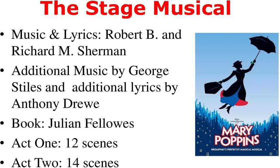 Sherman Additional Music by George Stiles and