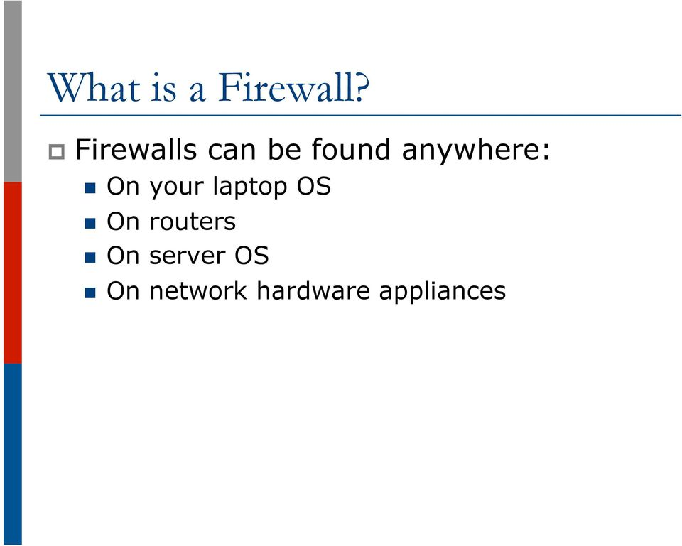 anywhere: n On your laptop OS n