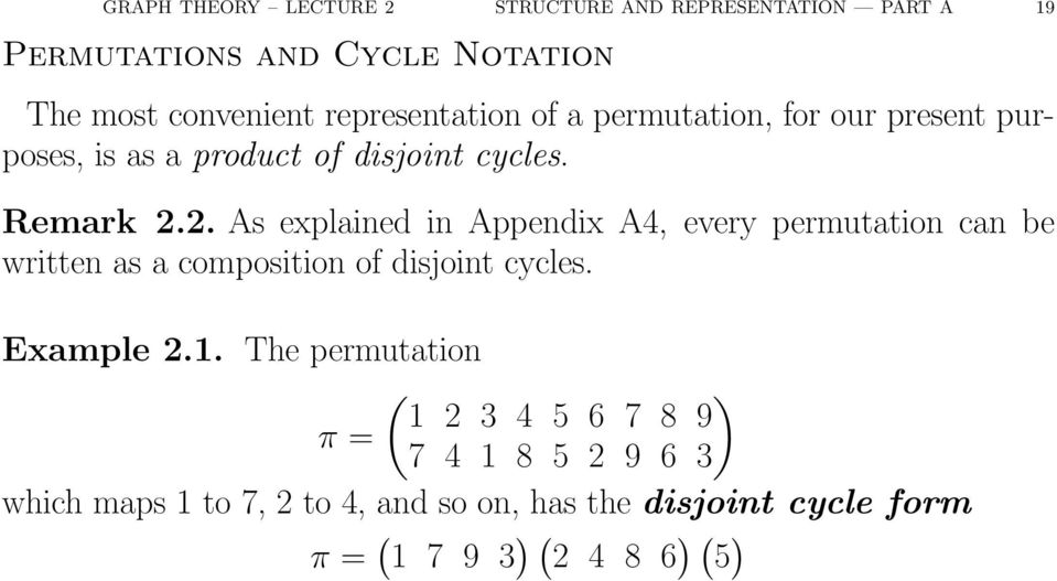 . As explained in Appendix A4, every permutation can be written as a composition of disjoint cycles. Example.