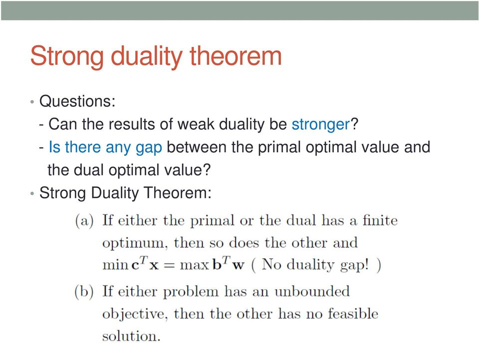 - Is there any gap between the primal optimal
