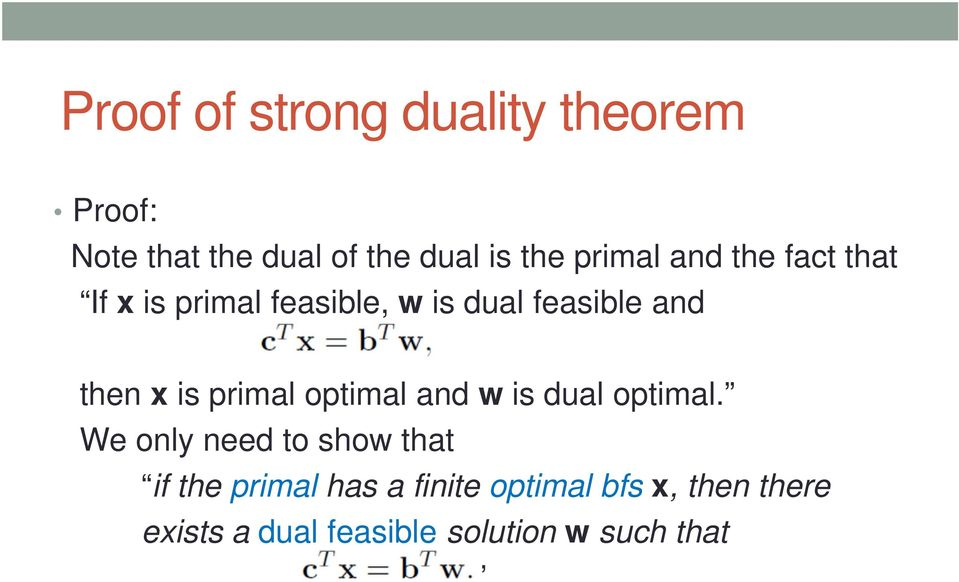is primal optimal and w is dual optimal.