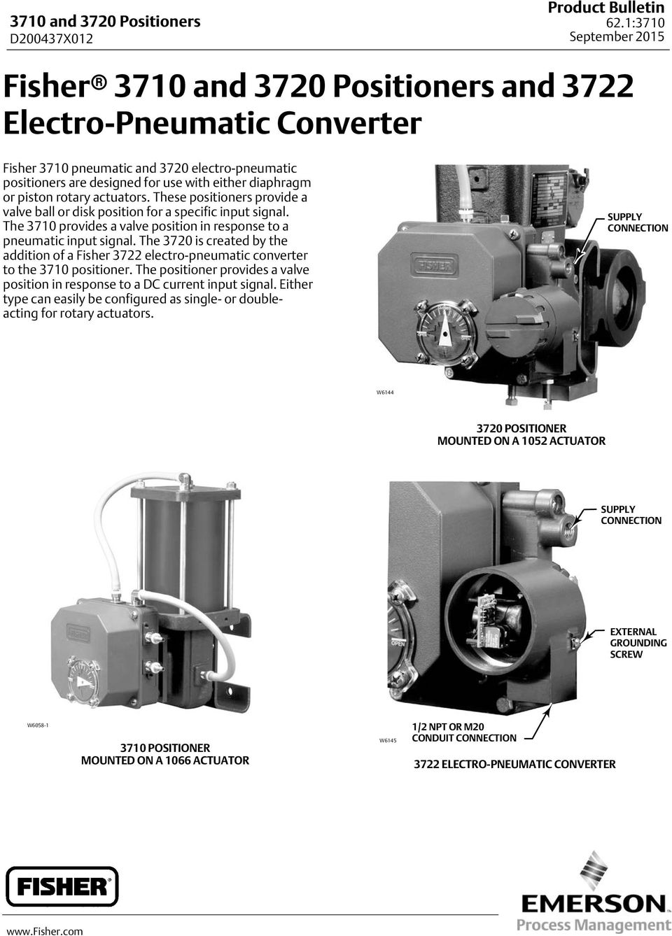 The 3710 provides a valve position in response to a pneumatic input signal. The 3720 is created by the addition of a Fisher 3722 electro-pneumatic converter to the 3710 positioner.