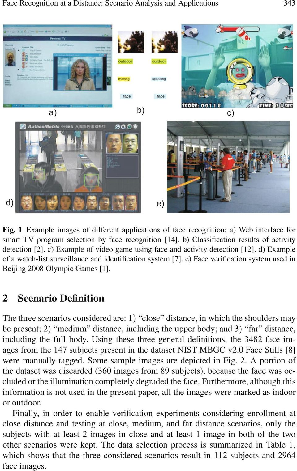 c) Example of video game using face and activity detection [12]. d) Example of a watch-list surveillance and identification system [7].