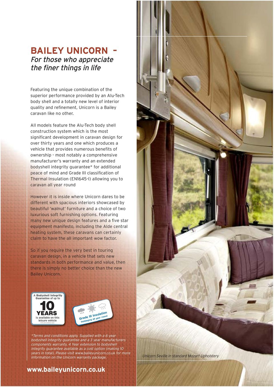 All models feature the Alu-Tech body shell construction system which is the most significant development in caravan design for over thirty years and one which produces a vehicle that provides