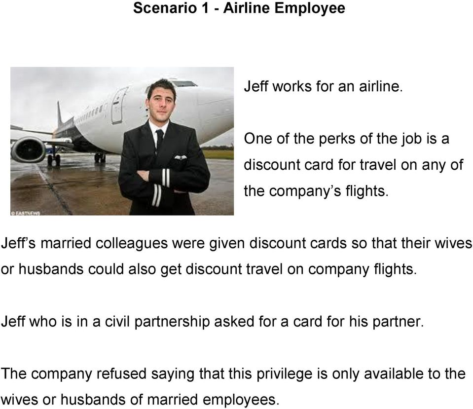 Jeff s married colleagues were given discount cards so that their wives or husbands could also get discount travel