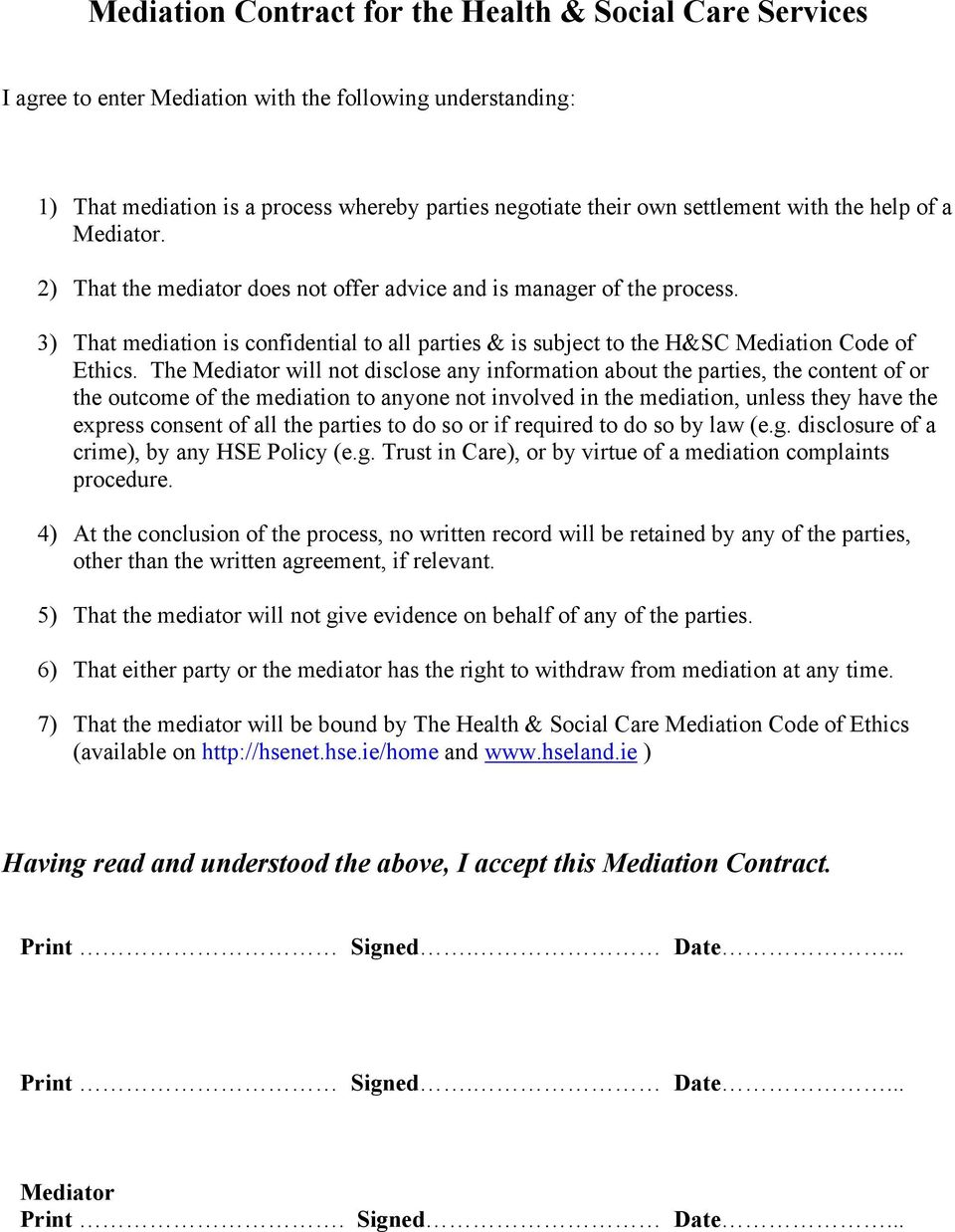 3) That mediation is confidential to all parties & is subject to the H&SC Mediation Code of Ethics.
