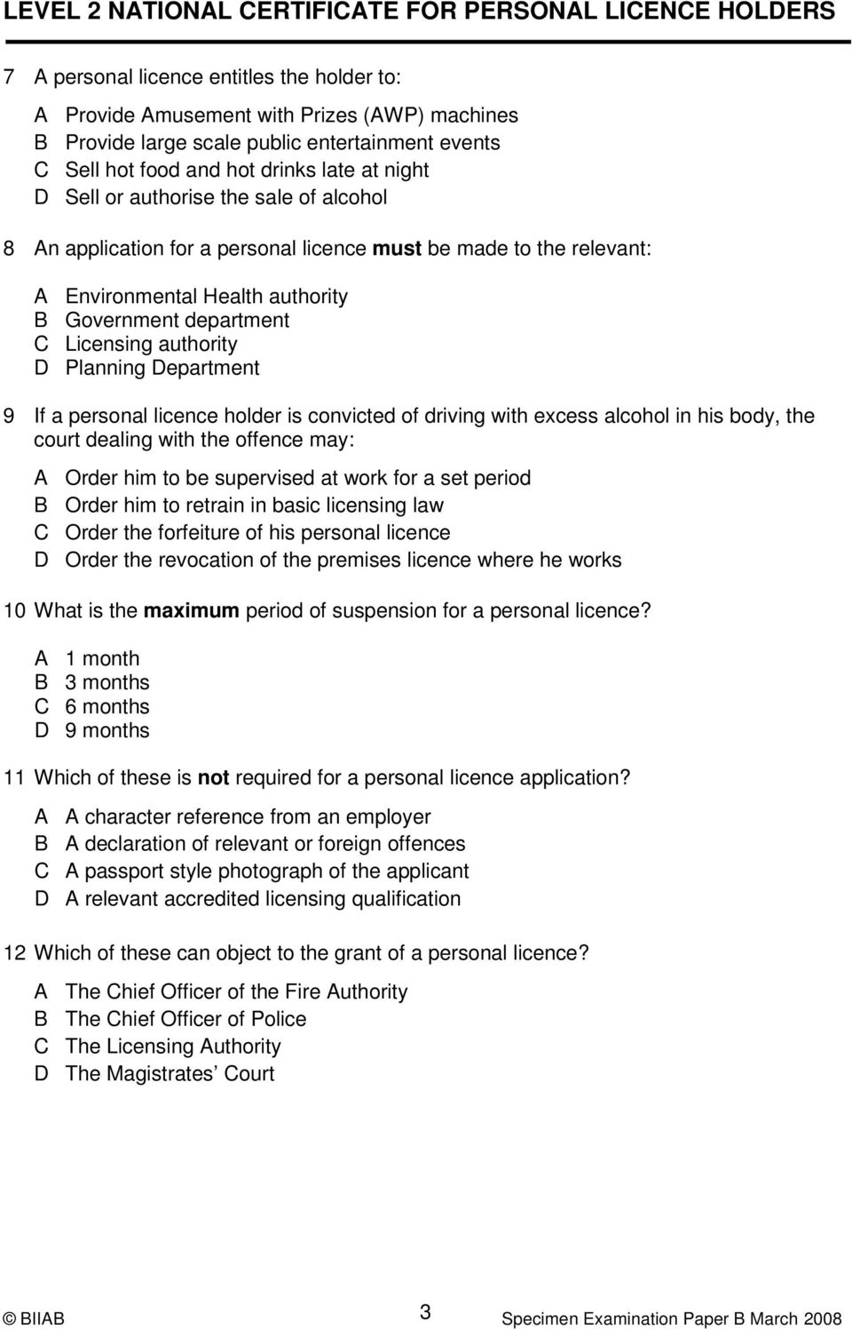 Department 9 If a personal licence holder is convicted of driving with excess alcohol in his body, the court dealing with the offence may: A Order him to be supervised at work for a set period B