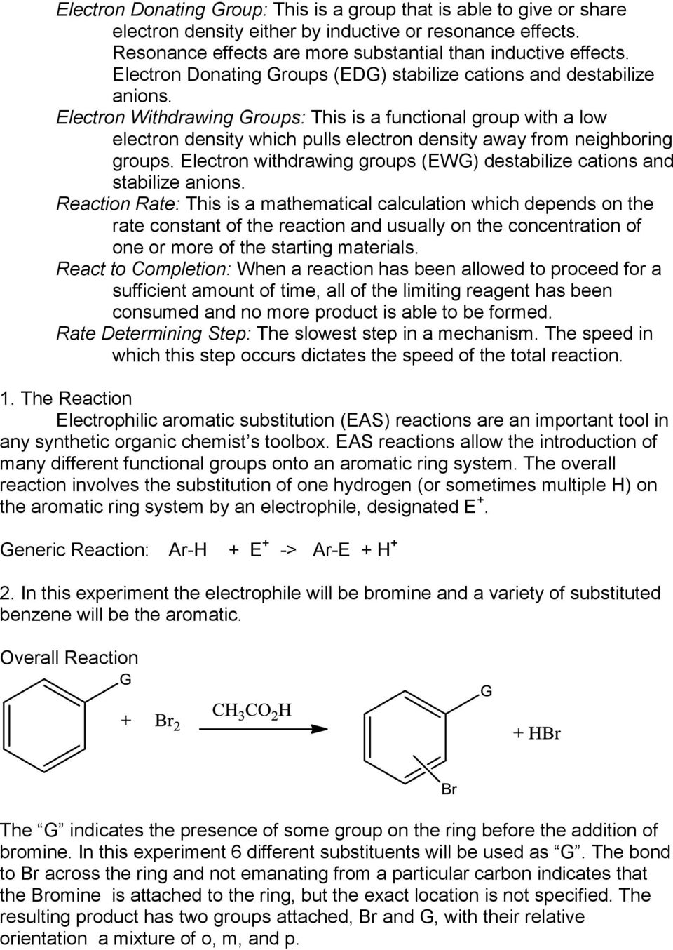 withdrawing groups (EWG) destabilize cations and stabilize anions.