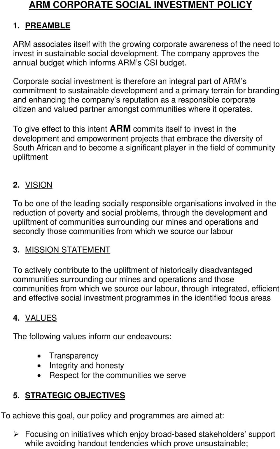 Corporate social investment is therefore an integral part of ARM s commitment to sustainable development and a primary terrain for branding and enhancing the company s reputation as a responsible