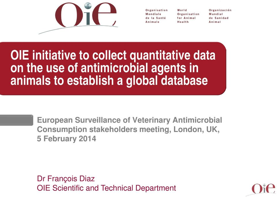 of Veterinary Antimicrobial Consumption stakeholders meeting, London,