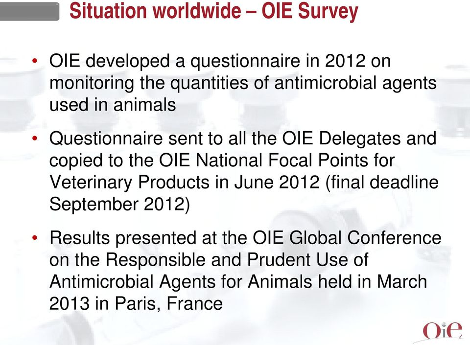 Focal Points for Veterinary Products in June 2012 (final deadline September 2012) Results presented at the OIE
