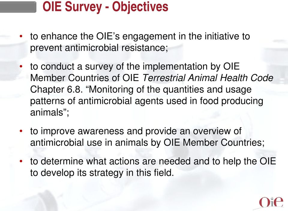 Monitoring of the quantities and usage patterns of antimicrobial agents used in food producing animals ; to improve awareness and