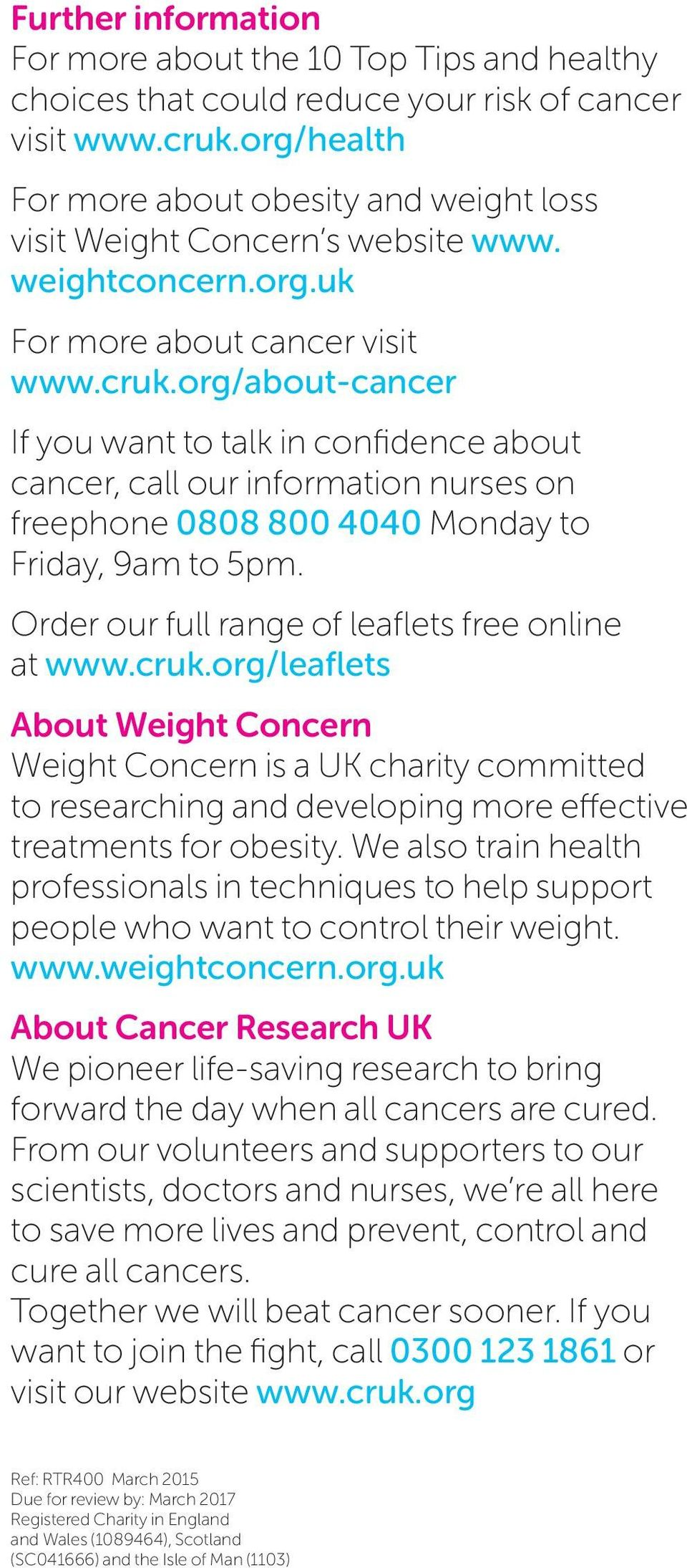 org/about-cancer If you want to talk in confidence about cancer, call our information nurses on freephone 0808 800 4040 Monday to Friday, 9am to 5pm.