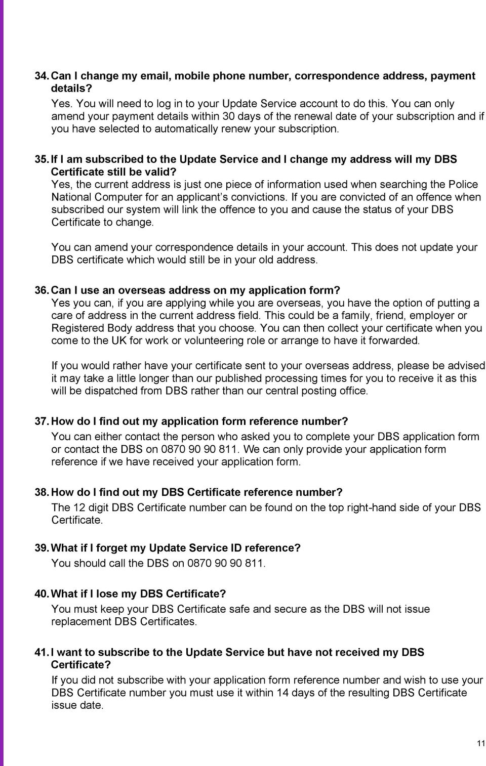 If I am subscribed to the Update Service and I change my address will my DBS Certificate still be valid?