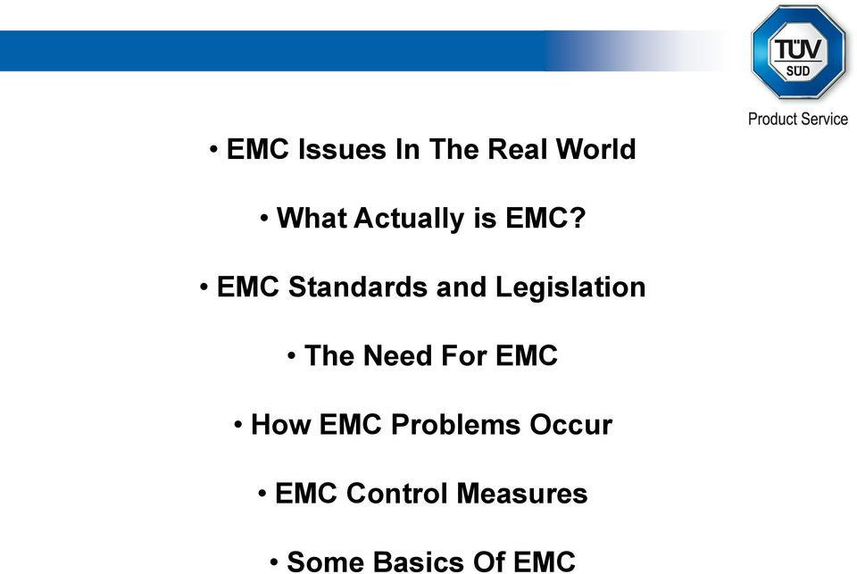 EMC Standards and Legislation The Need