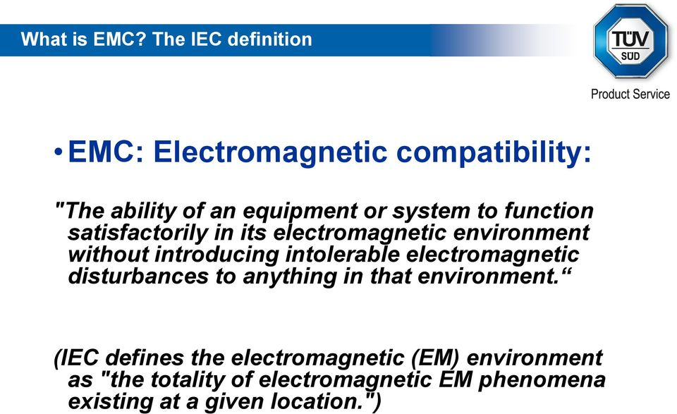 function satisfactorily in its electromagnetic environment without introducing intolerable