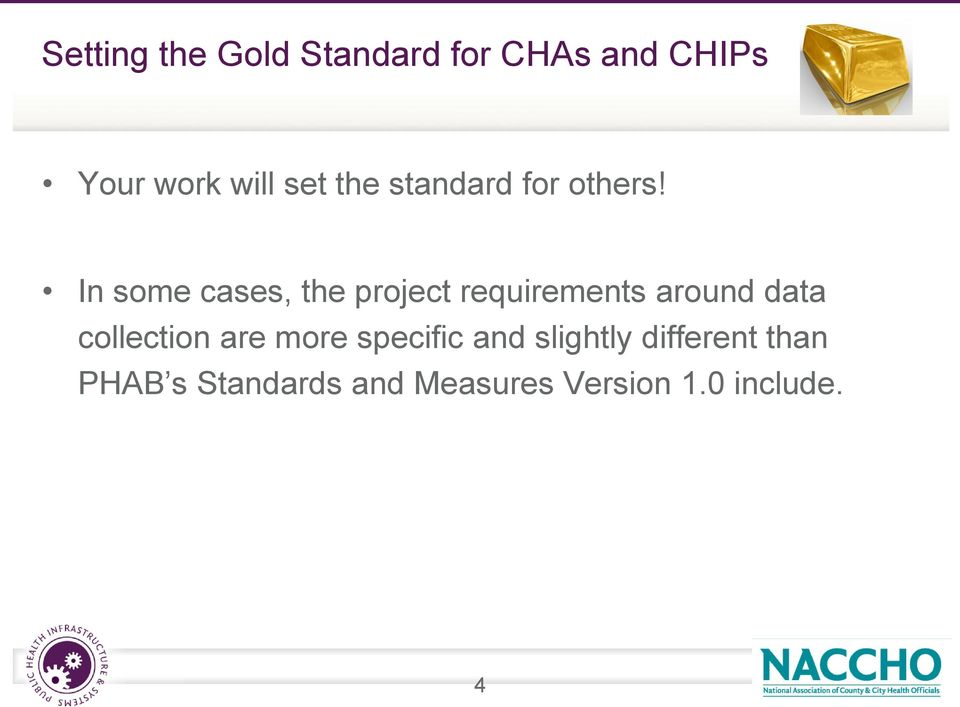 In some cases, the project requirements around data collection