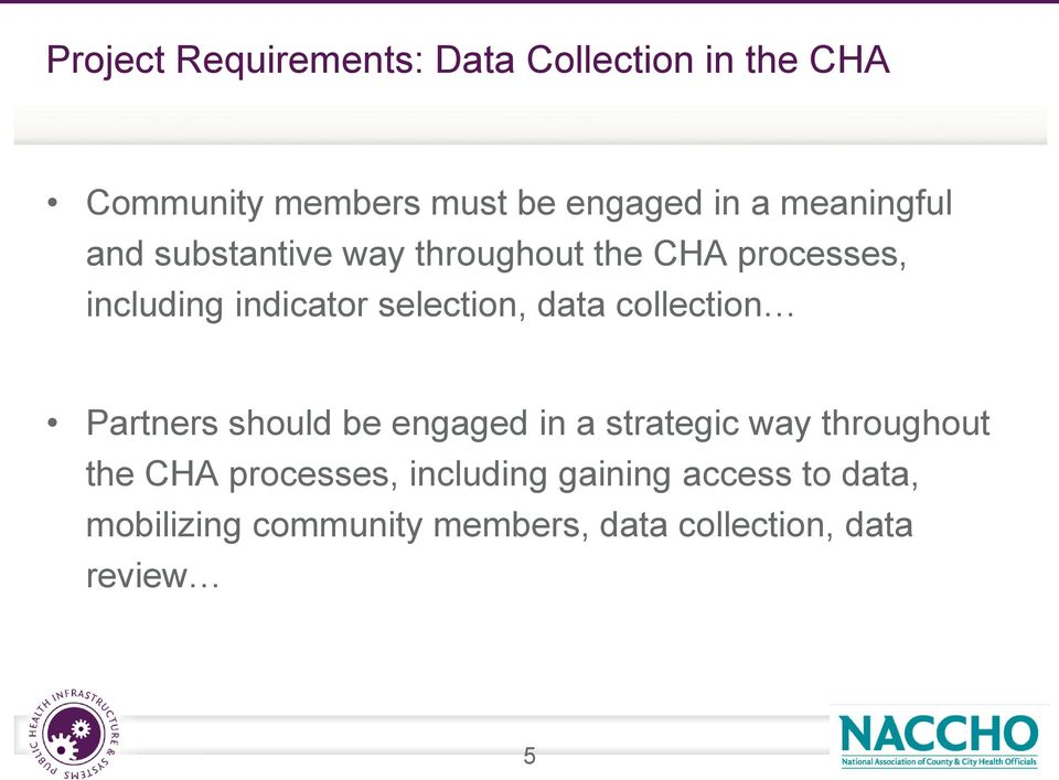 data collection Partners should be engaged in a strategic way throughout the CHA processes,
